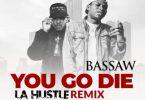 Bassaw You Go Die