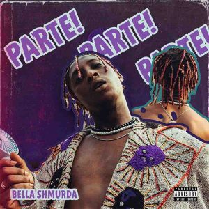 Bella Shmurda - Parte (Prod. by Krizbeatz)