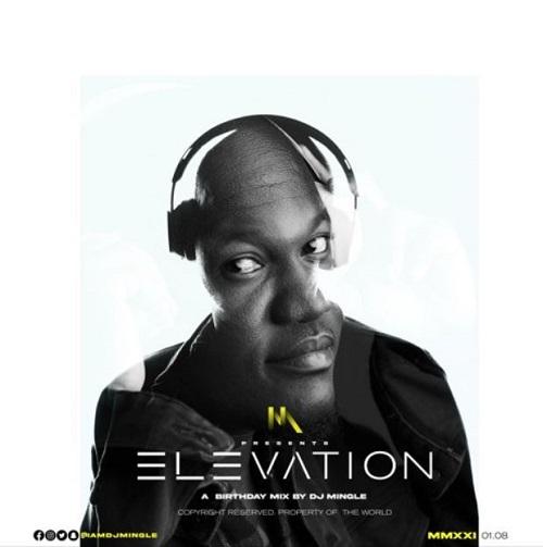 DJ Mingle Elevation (Birthday Mix)