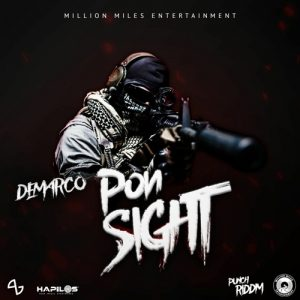 Demarco – Pon Sight (Prod. by Million Miles Entertainment)