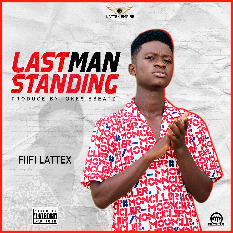 Fiifi Lattex Last Man Standing