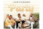 L.Bee – Party Ft. Medikal & Otwo (Prod. By Unkle Beatz)
