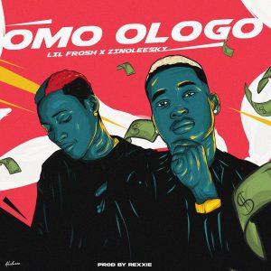 Lil Frosh – Omo Ologo ft Zinoleesky (Prod. by Rexxie)