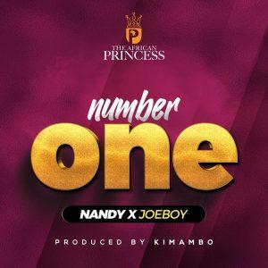 Nandy - Number One Ft JoeBoy (Prod. by Kimambo Beats)