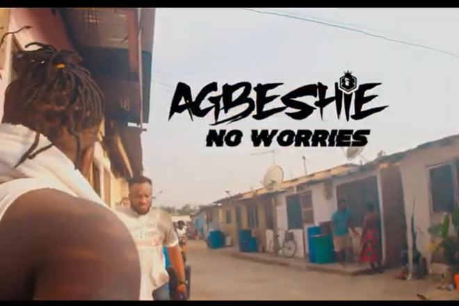 No Worries video by Agbeshie
