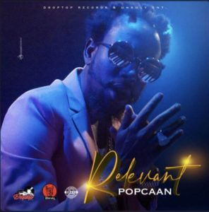 Popcaan – Relevant (Prod. By Droptop Records)