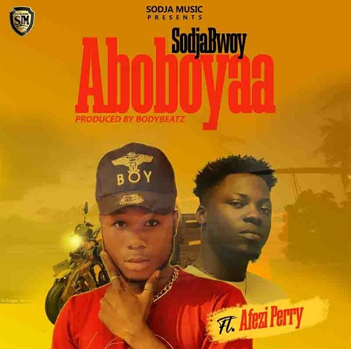 SodjaBoy Aboboyaa Ft Afezi Perry
