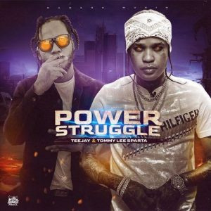Tommy Lee Sparta – Power Struggle Ft TeeJay