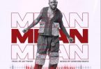 Yaa Pono - Mean (Prod. by Jay Twist)