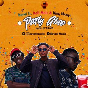 Krymi - Party Gbee ft Kofi Mole, King Maaga (Prod. by Kaywa)