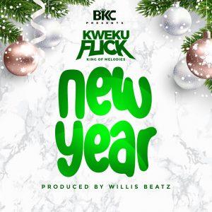 Kweku Flick - New Year (Prod. by Willis Beatz)