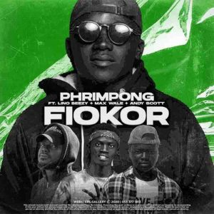 Phrimpong - Fiokor Ft Lino Beezy, Max Wale & Andy Scott
