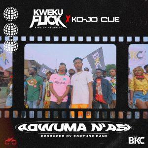 Kweku Flick - Adwuma N'Asi ft Ko-Jo Cue