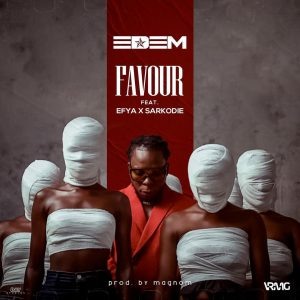 Edem - Favour ft Efya x Sarkodie