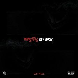 Kofi Mole - Monsters Dey Back