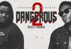 2 dangerous by bizell ft medikal