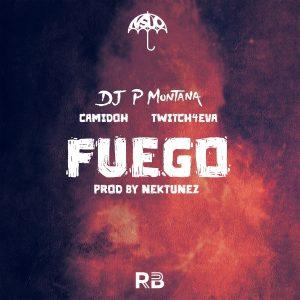 P Montana - Fuego ft Camidoh & Twitch 4EVA