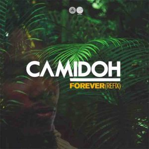Camidoh - Forever Refix (Gyakie)