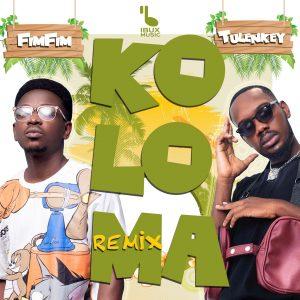 Fimfim – Koloma Remix ft Tulenkey
