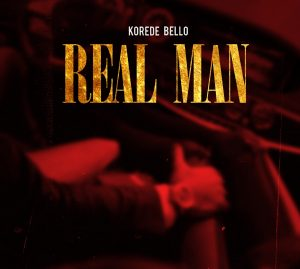 Korede Bello – Real Man (Prod. by Ozedikus)