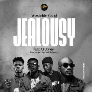 Westside Gang – Jealousy Ft Mr Drew (Prod. By WillisBeatz)