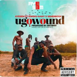 Ayesem - You Go Wound ft Kwaku Banny x Semenhyia