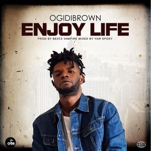 Ogidi Brown - Enjoy Life