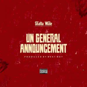 Shatta Wale – UN General Announcement (Prod. By Beat Boy)