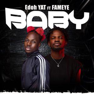 Edoh YAT - Baby Ft Fameye