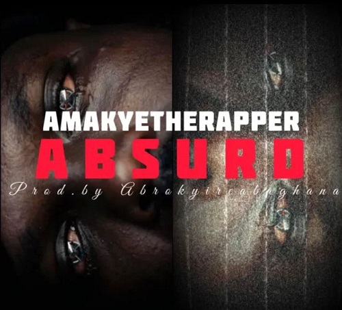 absurd by amakyetherapper