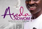 aseda ndwom by yaw sarpong & asomafo ft kweku gyasi