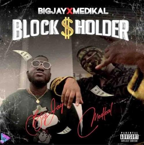 blockholder by big jay ft medikal