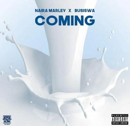 coming by naira marley ft busiswa
