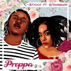 Etana – Proppa Ft Stonebwoy