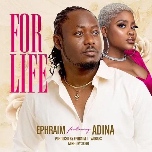 for life by ephraim ft adina