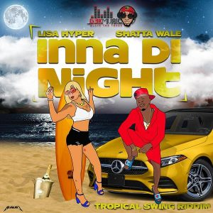 Lisa Hyper – Inna Di Night Ft Shatta Wale