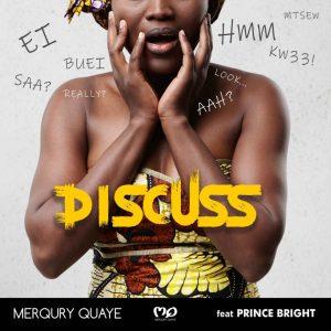 Merqury Quaye – Discuss Ft Prince Bright