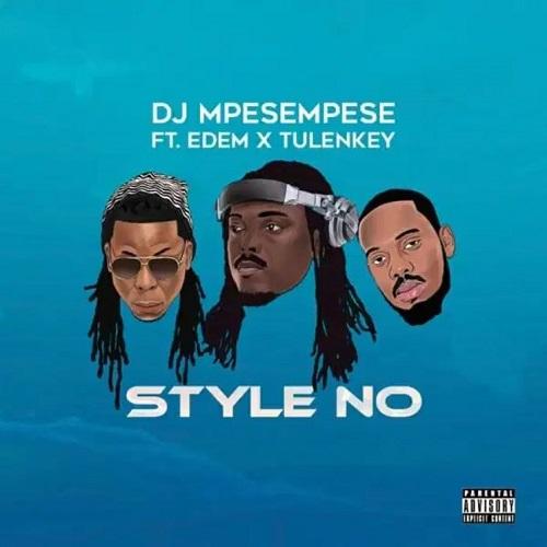 style no by dj mpesempese ft tulenkey & edem