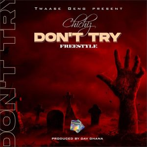Chichiz - Don't Try (Freestyle)