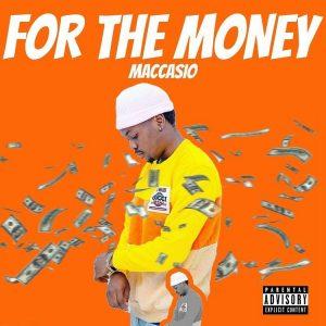 Maccasio – For The Money (Prod. By Suhuyubu Studios)