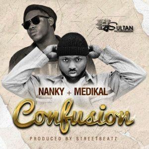 Nanky - Confusion Ft Medikal (Prod. by StreetBeatz)