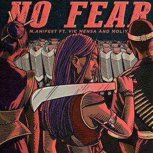 M.anifest - No Fear Ft Vic Mensa x Moliy