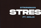 Strongman - Stress Ft Malai (Official Video)