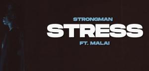 Strongman - Stress Ft Malai (Official Video)