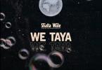 We Taya by Shatta Wale