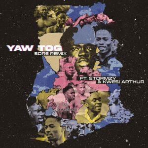 Yaw Tog - Sore Remix ft Stormzy x Kwesi Arthur