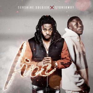 Fire by Sunshine Soldier ft Stonebwoy