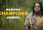 Champions by Masicka ft Jahmiel