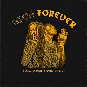 Jesse Royal x Vybz Kartel - Rich Forever