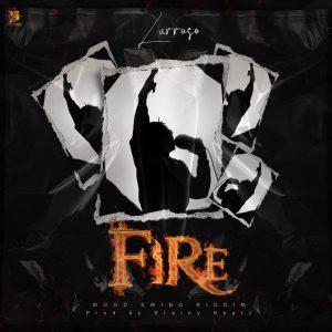 Fire by Larruso (Mood Swing Riddim)